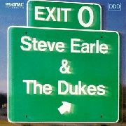 EARLE, STEVE -& THE DUKES- - EXIT 0