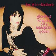 JETT, JOAN -& THE BLACKHEARTS- - GLORIOUS RESULTS OF A MISSPENT YOUTH