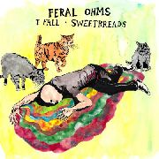 FERAL OHMS - I FALL/SWEETBREADS
