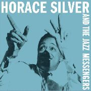 SILVER, HORACE - HORACE SILVER AND THE JAZZ MESSENGERS