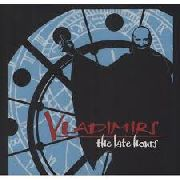 VLADIMIRS - THE LATE HOURS (BLUE)
