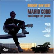 COBO, MARIO -& HIS GUITAR POSSE- - BURNIN' DAYLIGHT