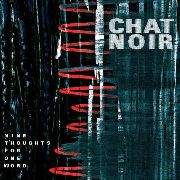 CHAT NOIR - NINE THOUGHTS FOR ONE WORD