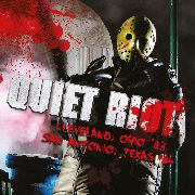 QUIET RIOT - CLEVELAND, OHIA '83/SAN ANTONIO, TEXAS '84 (2CD)