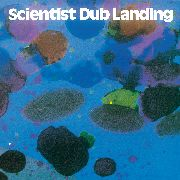SCIENTIST - DUB LANDING (+CD)