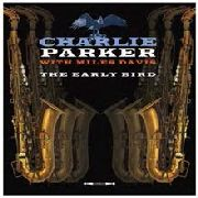 PARKER, CHARLIE -WITH MILES DAVIS- - THE EARLY BIRD