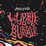 UNDISCO KIDD - HUBBLE BUBBLE