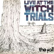 FALL - LIVE AT THE WITCH TRIALS (USA)