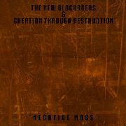 NEW BLOCKADERS & CREATION THROUGH DESTRUCTION - NEGATIVE MASS