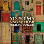 MA, YO-YO -& THE SILK ROAD ENSEMBLE- - SING ME HOME