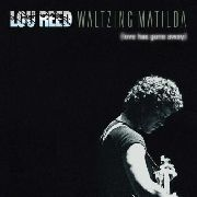 REED, LOU - WALTZING MATILDA (LOVE HAS GONE AWAY)(2CD)