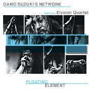 SUZUKI, DAMO -NETWORK- FT. ELYSIAN QUARTET - FLOATING ELEMENT (2LP)