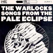 WARLOCKS - SONGS FROM THE PALE ECLIPSE
