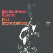 BROWN, MARION -QUARTET- - FIVE IMPROVISATIONS