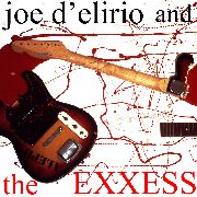 D'ELIRIO, JOE -& THE EXXESS- - JOE D'ELIRIO & THE EXXESS