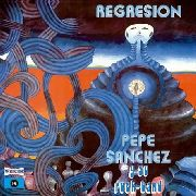 SANCHEZ, PEPE -Y SU ROCK-BAND- - REGRESION