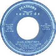 FEATHERS, CHARLIE - BLUE SUEDE SHOES/WE'RE GETTING CLOSER TO...