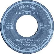 FEATHERS, CHARLIE - ONE BLACK RAT/DIG MYSELF A HOLE