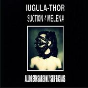IUGULA-THOR/SUCTION MELENA - ALL DREAMS ARE ONLY SELF FACIALS