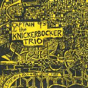 CAPTAIN 9'S AND THE KNICKERBOCKER TRIO - STARTING A ROCK'N'ROLL GREASE FIRE WITH...
