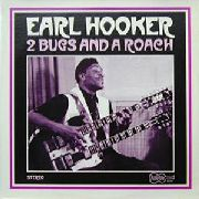 HOOKER, EARL - 2 BUGS AND A ROACH