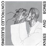 CONTROLLED BLEEDING - (BLACK) KNEES AND BONES (2LP)