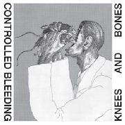 CONTROLLED BLEEDING - (SWILL) KNEES AND BONES (2LP)