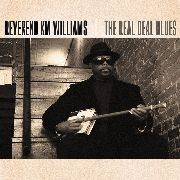 WILLIAMS, REVEREND K.M. - THE REAL DEAL BLUES