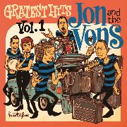 JON & THE VONS - GREATEST HITS, VOL. 1