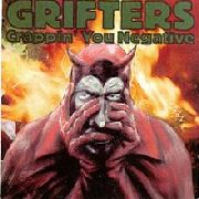 GRIFTERS - CRAPPIN' YOU NEGATIVE