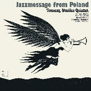 STANKO, TOMASZ -QUINTET- - JAZZMESSAGE FROM POLAND