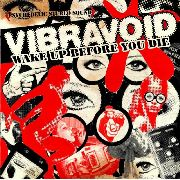 VIBRAVOID - (COL) WAKE UP BEFORE YOU DIE