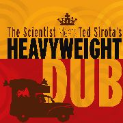 SCIENTIST - MEETS TED SIROTA'S HEAVYWEIGHT DUB (2LP+CD)