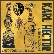 HECTOR, KARL -& THE MALCOUNS- - CAN'T STAND THE PRESSURE