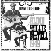 MCTELL, BLIND WILLIE - TRYING TO GET HOME (GOLD)