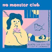 NO MONSTER CLUB - WHERE DID YOU GET THAT MILKSHAKE EP