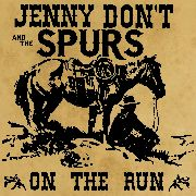 JENNY DON'T & THE SPURS/ROSELIT BONE - ON THE RUN/DREAMLESS SLEEP