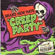 BRAND NEW HATE - CREEP PARTY