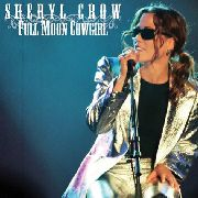 CROW, SHERYL - FULL MOON COWGIRL (2CD)