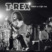 T.REX - CATCH A BRIGHT STAR (LIVE IN CARDIFF)