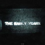 EARLY YEARS - EARLY YEARS