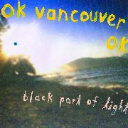 OK VANCOUVER OK - BLACK PART OF LIGHT
