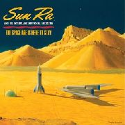 SUN RA & HIS INTERPLANETARY VOCAL ARKESTRA - THE SPACE AGE IS HERE TO STAY
