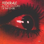 FEDERALE - ALL THE COLOR OF THE DARK
