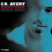 AVERY, C.R. - MAGIC HOUR SAILOR SONGS
