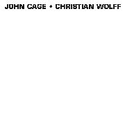 CAGE, JOHN -& CHRISTIAN WOLF- - JOHN CAGE & CHRISTIAN WOLF