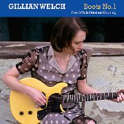 WELCH, GILLIAN - BOOTS NO. 1 (2CD)