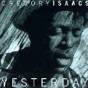 ISAACS, GREGORY - YESTERDAY