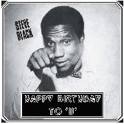 BLACK, STEVE - HAPPY BIRTHDAY TO 'U'