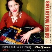 BAMBI MOLESTERS - DUMB LOUD HOLLOW TWANG DELUXE